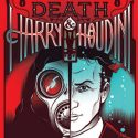 Death & Harry Houdini – The Show Must Go On!